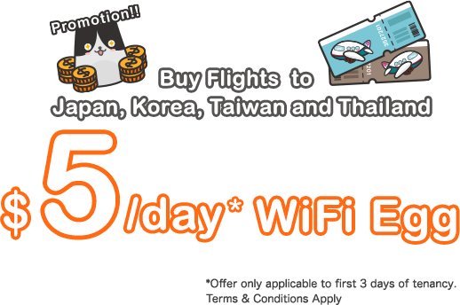 Buy Flight to Japan, Korea, Taiwan and Thailand, Get FREE WiFi Egg*